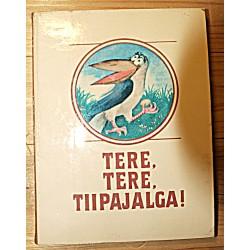 Tere, tere, Tiipajalga!,...