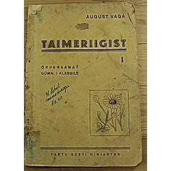August Vaga:Taimeriigist I,...