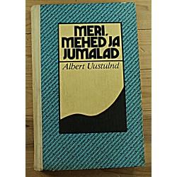 Albert Uustulnd:Meri, mehed...