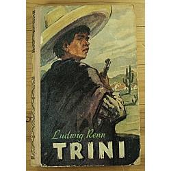 Ludwig Renn:Trini,...