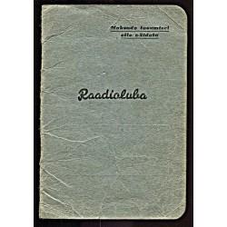 Raadioluba nr.1103, 1940-1941